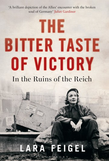 The Bitter Taste of Victory: In the Ruins of the Reich