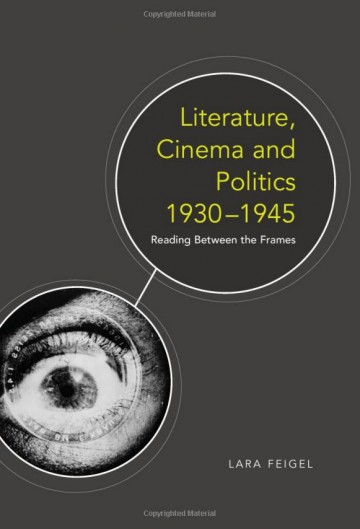 Literature, Cinema, Politics 1930-45 Reading between the Frames
